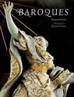 Baroques by Giovanni Careri (Hardback, 2003)
