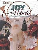 Joy to the World : A Treasury of Christmas Crafts (1998, Hardcover)