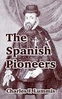 The Spanish Pioneers by Charles F Lummis (Paperback / softback, 2004)
