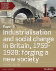 Edexcel A Level History, Paper 3: Industrialisation and Social Change in Britain, 1759-1928: Forging a New Society by Adam Kidson, Chris Shelley (Mixed media product, 2016)