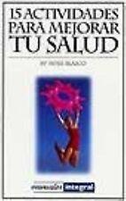 15 Actividades Para Mejorar La Salud (Manuales) (Spanish Edition)