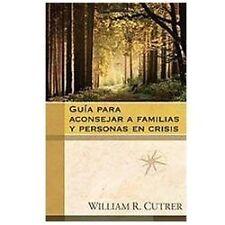Guía para Aconsejar a Familias y Personas en Crisis by William Cutrer (2011,...