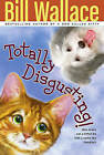 Totally Disgusting! by Bill Wallace (Paperback / softback)
