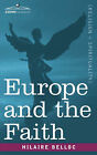 Europe and the Faith by Hilaire Belloc (Paperback / softback, 2007)