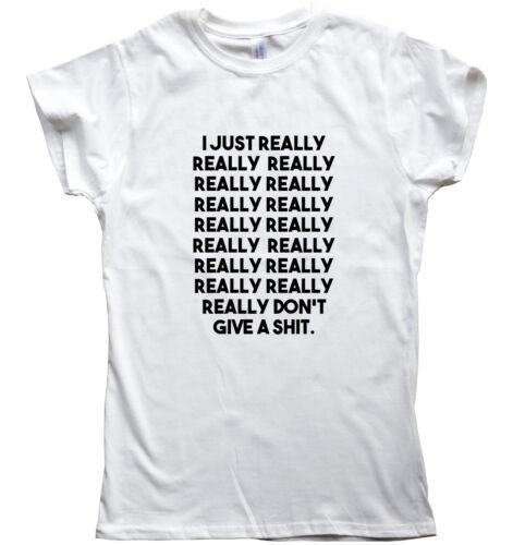 I Just Really Really Really funny T shirt men humour gift women sarcastic slogan