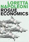 Rogue Economics by Loretta Napoleoni (Paperback, 2009)