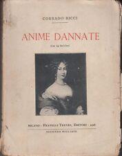 1918: CORRADO RICCI - ANIME DANNATE - TREVES - CON 24 INCISIONI