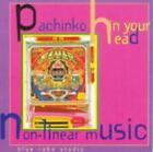 Pachinko in Your Head von Various Artists (1998)