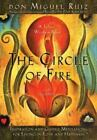 Toltec Wisdom: The Circle of Fire : Inspiration and Guided Meditations for Living in Love and Happiness by Janet Mills and Don Miguel Ruiz (2013, Paperback)