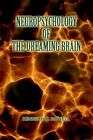 Neuropsychology of The Dreaming Brain by Ken Howell 9780595372614