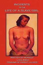 Incidents in the Life of a Slave Girl by Harriet Ann Jacobs (2010, Paperback)
