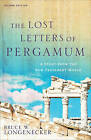 The Lost Letters of Pergamum: A Story from the New Testament World by Professor of Early Christianity and W W Melton Chair of Religion Bruce W Longenecker (Paperback / softback, 2016)