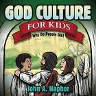 God Culture for Kids: Why Do People Die by John A Naphor (Paperback / softback, 2015)