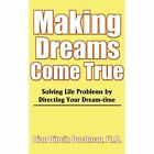 Making Dreams Come True 9780595091294 by Dian Dincin Buchman Book