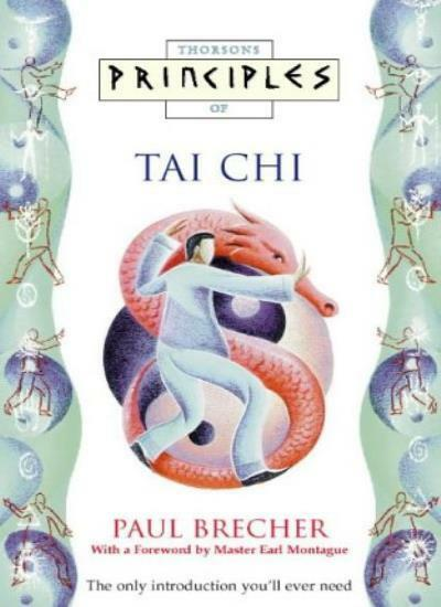 Principles of - Tai Chi: The only introduction you'll ever need By Paul Brecher