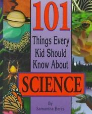 101 Things Every Kid Should Know about Science by Samantha Beres (1998,...