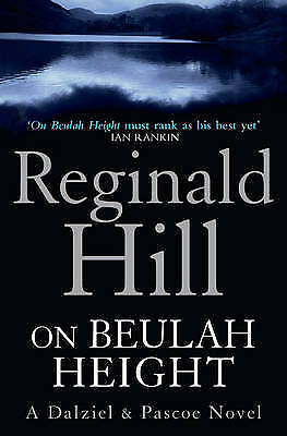 """1 of 1 - """"AS NEW"""" On Beulah Height (Dalziel & Pascoe), Hill, Reginald, Book"""