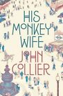 His Monkey Wife, or, Married to a Chimp by John Collier (Paperback, 2015)