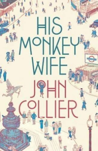 1 of 1 - His Monkey Wife, John Collier, Good Condition Book, ISBN 9781907970788
