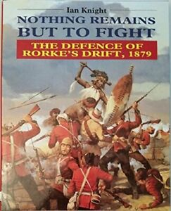 Nothing-Remains-But-to-Fight-Defence-of-Rorke-039-s-Drif-by-Knight-Ian-Hardback