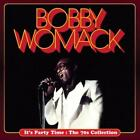 Its Party Time : The 70s Collection von Bobby Womack (2013)