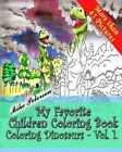 Coloring Dinosaurs Vol.1. - My Favorite Children Coloring Book: Coloring Book for Adults, Grown Ups Kids and Children - by Mike Peterson (Paperback / softback, 2015)