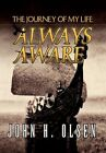 Always Aware 9781453506233 by John H Olsen Hardback