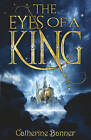 The Eyes of a King by Catherine Banner (Paperback, 2008)