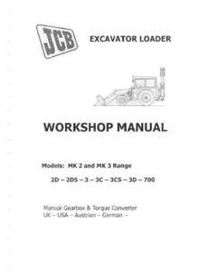 Jcb Mk2 Mk3 2d 3 2 Ds 3 Cs 3 C 3d 700 Digger Chargeuse-pelleteuse Workshop Manual (0002)-afficher Le Titre D'origine