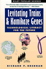 Levitating Trains and Kamikaze Genes: Technological Literacy for the Future by