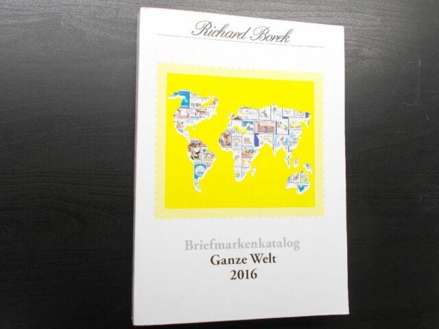 Briefmarkenkatalog - Ganze Welt 2016 - Richard Borek.