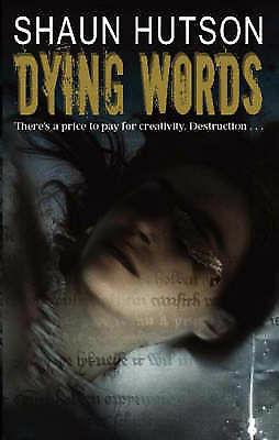 """""""AS NEW"""" Hutson, Shaun, Dying Words, Hardcover Book"""
