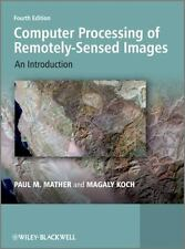 Computer Processing of Remotely-Sensed Images: An Introduction: By Mather, Pa...
