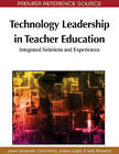 Technology Leadership in Teacher Education: Integrated Solutions and Experiences by Christian Penny, Joanne Leight (Hardback, 2010)