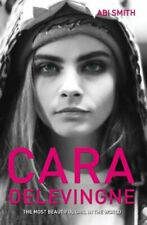 Cara Delevingne The Most Beautiful Girl In The World By Abi Smith Paperback 2014 For Sale Online Ebay