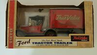 Ertl Collectible Ford 1918 True Value Hardware Truck