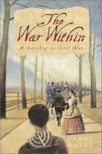 The War Within: A Novel of the Civil War by Matas, Carol