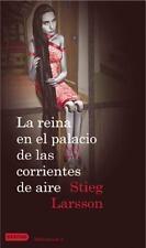 LA REINA EN EL PALACIO DE LAS CORRIENTES DE AIRE STIEG LARSSON SPANISH Brand New