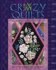 Crazy Quilts : A Beginner's Guide by Betty Fikes Pillsbury (2016, Paperback)
