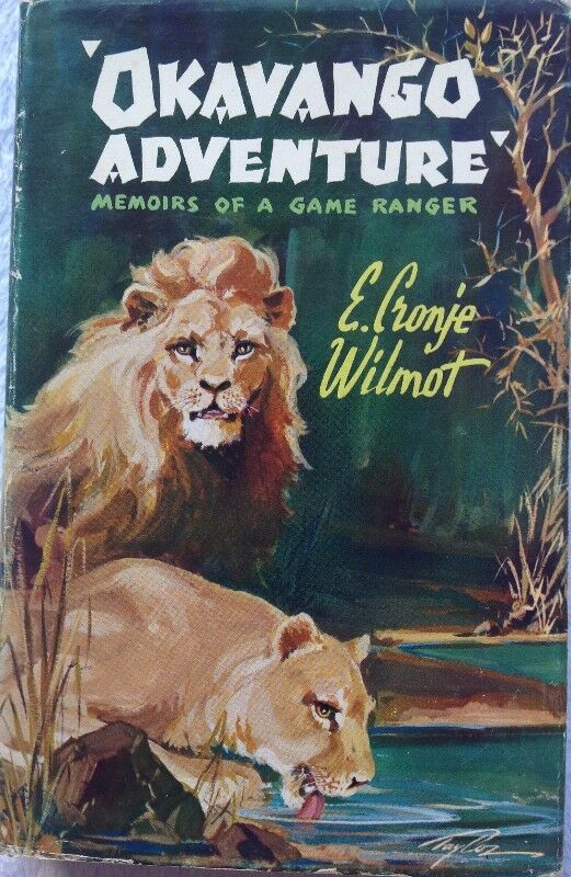 """""Okavango Adventure""""  Memoirs of a Game Ranger - E Cronje Wilmot"