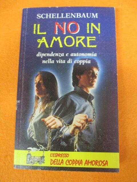 book libro Peter Schellenbaum IL NO IN AMORE 1996 L'ESPRESSO COPPIA AMOROSA(L68)
