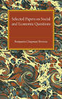 Selected Papers on Social and Economic Questions by Benjamin Chapman Browne (Paperback, 2015)
