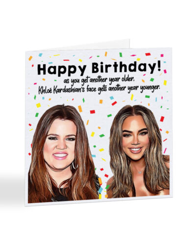 Kim Kylie Funny Celebrity Card For Her Khloé Kardashian Birthday Card A7046