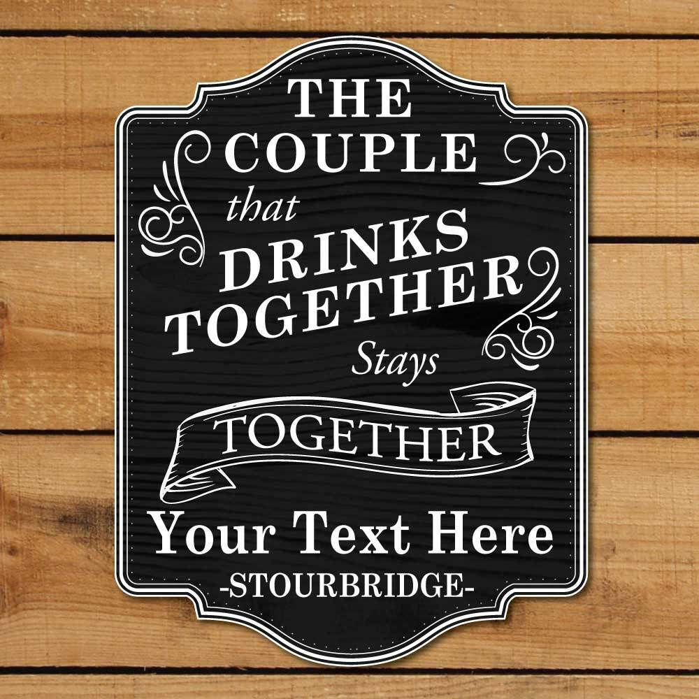 Personalised Home Bar Sign Pub Sign The Couple who drink together stays together