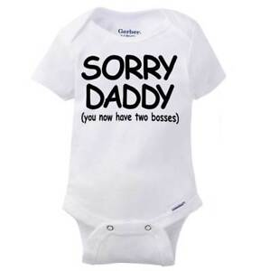ae76336f71ae0 Sorry Daddy New Parent Cute Baby Clothes | Funny Gift Shower Gerber ...