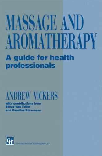Massage and Aromatherapy : A Guide for Health Professionals