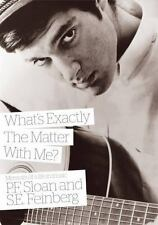 What's Exactly the Matter with Me? : Memoirs of a Life in Music by P.F. Sloan and S. E. Feinberg (2014, Paperback)