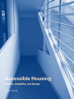 Accessible Housing: Quality, Disability and Design by Imrie, Rob