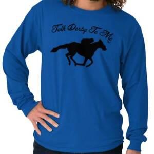 524f18949 Talk Derby To Me Horse Race Funny Kentucky Derby Hip Tee Shirt Long ...