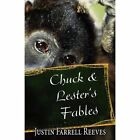 Chuck & Lester's Fables by Justin Reeves 9781456051976